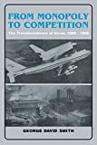 From Monopoly to Competition: The Transformations of Alcoa, 1888–1986