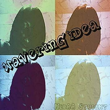 Wavering Idea