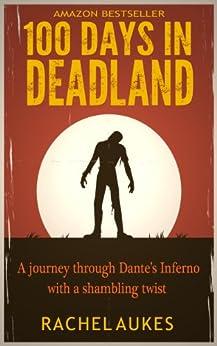 100 Days in Deadland (Deadland Saga Book 1) by [Rachel Aukes]