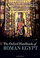 The Oxford Handbook of Roman Egypt (Oxford Handbooks)