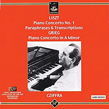 Liszt: Piano Concerto No. 1 - Paraphrases & Trascriptions - Grieg: Piano Concerto in a Minor