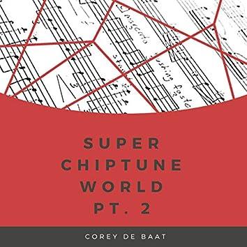 Super Chiptune World, Pt. 2