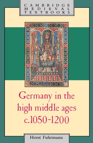Germany in the High Middle Ages: c.1050-1200 (Cambridge Medieval Textbooks)