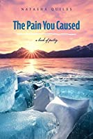 The Pain You Caused: A Book of Poetry
