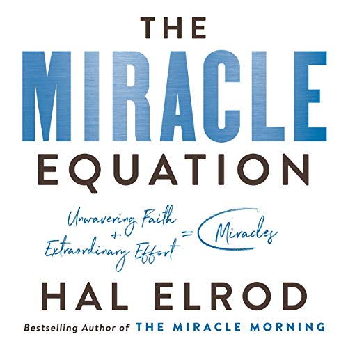 The Miracle Equation     The Two Decisions That Move Your Biggest Goals from Possible, to Probable, to Inevitable              By:                                                                                                                                 Hal Elrod                               Narrated by:                                                                                                                                 Hal Elrod                      Length: 6 hrs and 47 mins     13 ratings     Overall 5.0