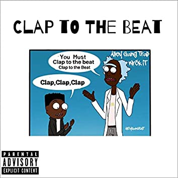 Clap To The Beat (feat. Wr3k It)