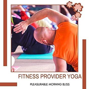 Fitness Provider Yoga - Pleasurable Morning Bliss