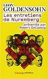 Les entretiens de Nuremberg - Conduits par Leon Goldensohn