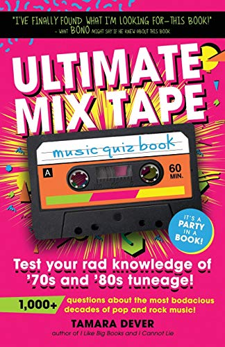 Ultimate Mix Tape Music Quiz Book by Tamara Dever (Paperback). Test your rad knowledge of '70s and '80s tuneage! More than 1,000 quiz questions—perfect for trivia night, whether in-person or online!
