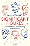 Significant Figures: Lives and Works of Trailblazing Mathematicians (English Edition)