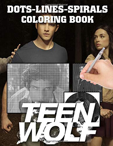 Teen Wolf Dots Lines Spirals Coloring Book: The Ultimate Creative Teen Wolf Color Puzzle Activity Books For Adults, Tweens