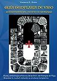 Guía templaria de Vigo: Edición especial camino De Santiago
