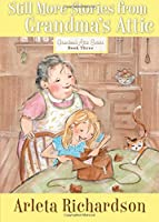 Still More Stories from Grandma's Attic (Grandma's Attic Series)