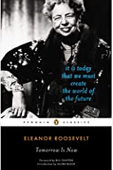 Tomorrow Is Now: It Is Today That We Must Create the World of the Future (Penguin Classics) Kindle Edition