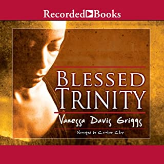 Blessed Trinity                   By:                                                                                                                                 Vanessa Griggs                               Narrated by:                                                                                                                                 Caroline Clay                      Length: 11 hrs and 53 mins     98 ratings     Overall 4.3