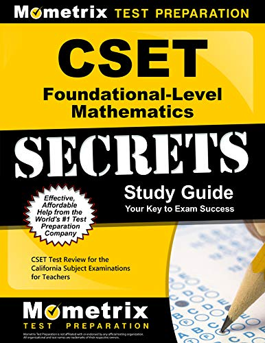 CSET Foundational-Level Mathematics Exam Secrets Study Guide: CSET Test Review for the California Subject Examinations for Teachers (Mometrix Secrets Study Guides)
