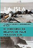 La isla y otros 65 relatos y microrrelatos de viaje