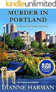 Murder in Portland: A Northwest Cozy Mystery (Northwest Cozy Mystery Series Book 17)