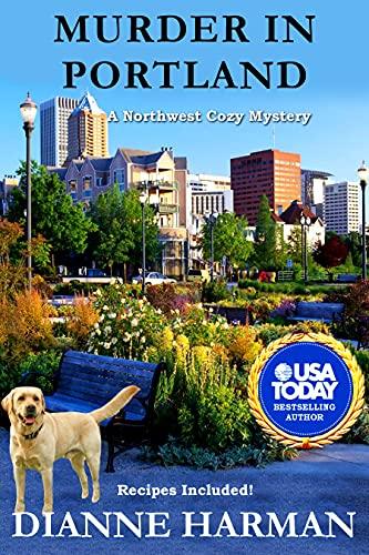 Murder in Portland: A Northwest Cozy Mystery (Northwest Cozy Mystery Series Book 17) by [Dianne Harman]
