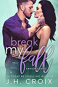 Break My Fall (Swoon Series Book 3) by [J.H. Croix]