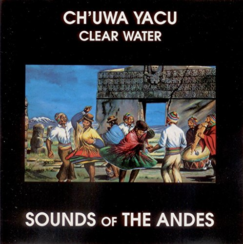 CH'UWA YACU Clear Water Sounds Of The Andes [Audio CD] Sounds of The Andes