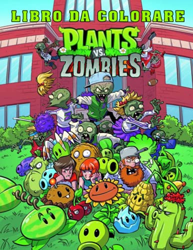 Plants vs. Zombies Libro da Colorare: Un fantastico libro da colorare per bambini dai 4 agli 8 anni. Grandi disegni che sono semplici da colorare