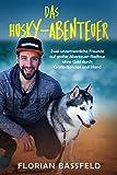 Das Husky-Abenteuer: Zwei unzertrennliche Freunde auf großer Abenteuer-Radtour ohne Geld durch Großbritannien und Irland (Tierroman + wahre Geschichte) (DIE LEBENSROCKER CHRONIKEN 2)