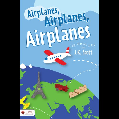 Airplanes, Airplanes, Airplanes audiobook cover art