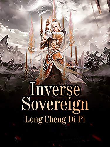 Amazon.com: Inverse Sovereign: Volume 1 eBook: ChengDiPi, Long, Novel, Babel:  Kindle Store