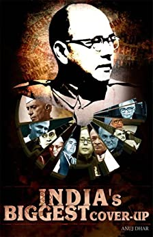India's biggest cover-up by [Anuj Dhar]