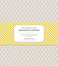 All the Essentials Wedding Planner: The Ultimate Tools for Organizing Your Big Day (Wedding Planning Book, Wedding Organizers, Wedding Checklist Planner)