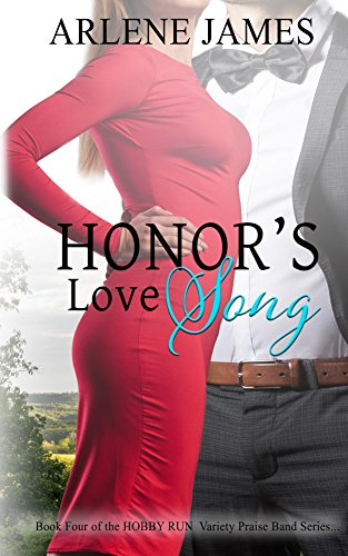 Honor's Love Song: Book Four of the HOBBY RUN Variety Praise Band Book Series