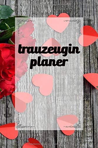 Trauzeugin Planer: Buch für die Trauzeugin mit 20 Checklisten und 80 linierten Notizseiten