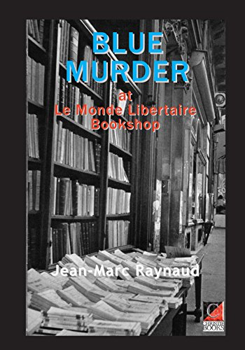 BLUE MURDER AT LE MONDE LIBERTAIRE BOOKSTORE (English Edition)