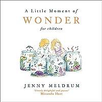 A Little Moment of Wonder for Children (Little Moments for Children)