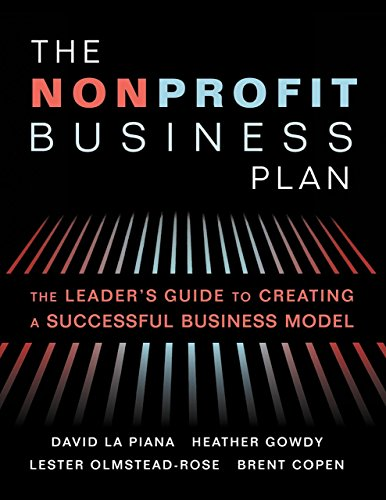 Compare Textbook Prices for The Nonprofit Business Plan: A Leader's Guide to Creating a Successful Business Model  ISBN 9781618580061 by La Piana, David,Gowdy, Heather,Olmstead-Rose, Lester,Copen, Brent