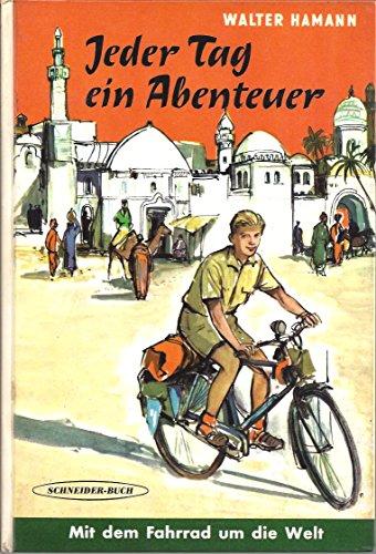 Jeder Tag ein Abenteuer - Mit dem Fahrrad um die Welt