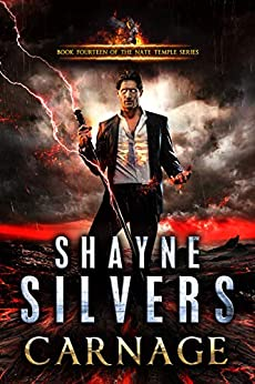 Carnage: Nate Temple Series Book 14 by [Shayne Silvers]