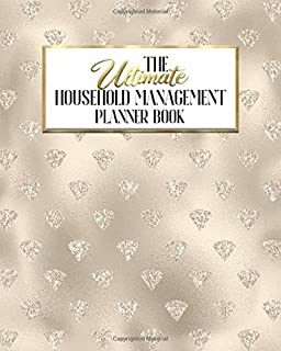 The Ultimate Household Management Planner Book: Champagne Glam | Home Tracker | Family Record | Calendar | Contacts | Password | School | Medical Dental Babysitter | Goals Financial Budget Expense