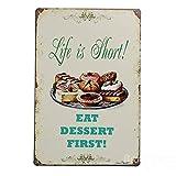 Bazaar Life is Short Dessert Blechschild Vintage Metall