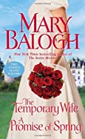 The Temporary Wife/A Promise of Spring by Mary Balogh(2012-02-28)