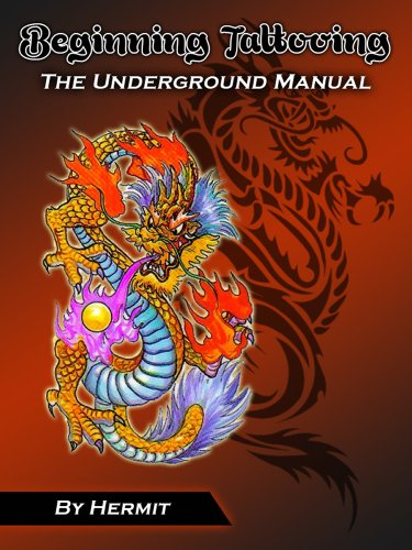 Beginning Tattooing - The Underground Manual