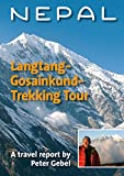Nepal. Langtang-Gosainkund-Trekking Tour: A travel report by Peter Gebel (English Edition)