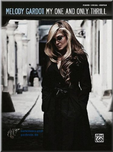 Melody Gardot - My One And Only Thrill - Songbook Klavier, Gesang & Gitarre Noten [Musiknoten]