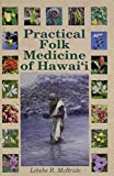 Practicial Folk Medicine of Hawaii