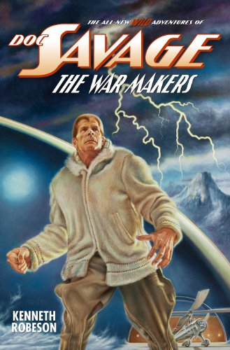 DOC SAVAGE: THE WAR MAKERS (The Wild Adventures of Doc Savage Book 11)