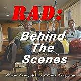 Rad: Behind the Scenes