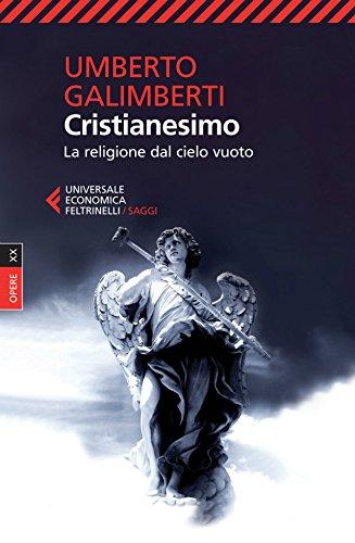Cristianesimo: La religione dal cielo vuoto. Opere XX