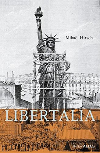Libertalia: Roman historique sous la IIIe République (French Edition)