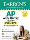 AP World History: Modern Premium: With 5 Practice...